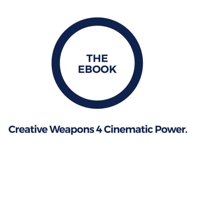 The Ebook - Creative Weapons for Cinematic Power