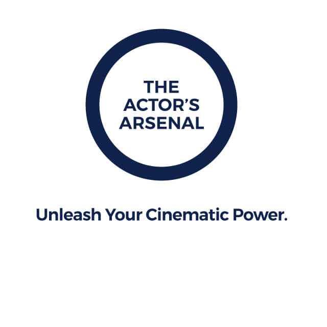 The Actor's Arsenal - Unleash your Cinematic Power
